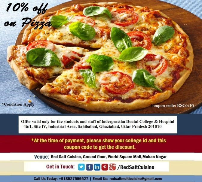 10% off on pizza for Inderprastha Dental College & Hospital, Ghaziabad -Red Salt cuisine