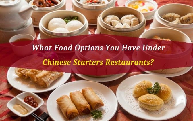Chinese Starters Restaurants